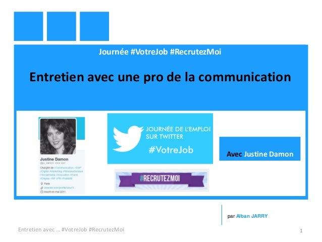 Journée #VotreJob #RecrutezMoi Entretien avec une pro de la communication Entretien avec … #VotreJob #RecrutezMoi 1 par Al...