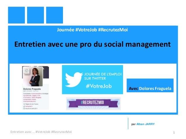 Journée #VotreJob #RecrutezMoi Entretien avec une pro du social management Entretien avec … #VotreJob #RecrutezMoi 1 par A...