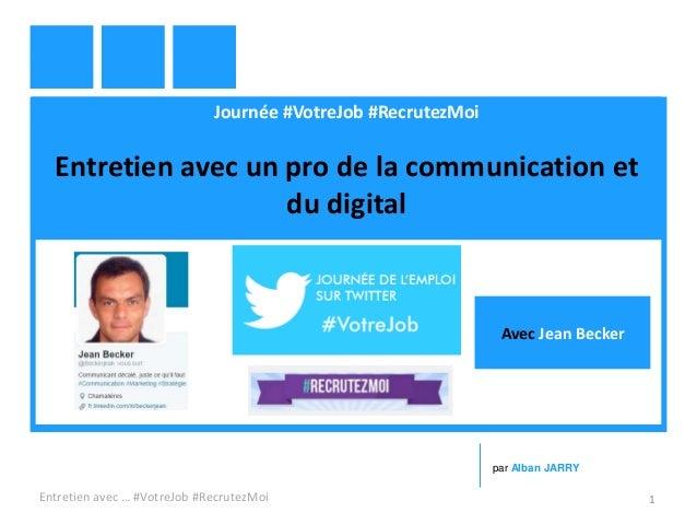 Journée #VotreJob #RecrutezMoi Entretien avec un pro de la communication et du digital Entretien avec … #VotreJob #Recrute...