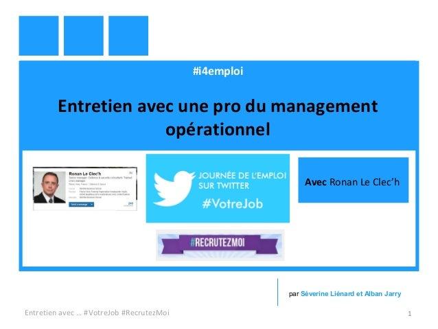#i4emploi Entretien avec une pro du management opérationnel Entretien avec … #VotreJob #RecrutezMoi 1 par Séverine Liénard...
