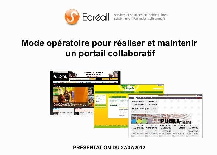 Mode opératoire pour réaliser et maintenir         un portail collaboratif            PRÉSENTATION DU 27/07/2012