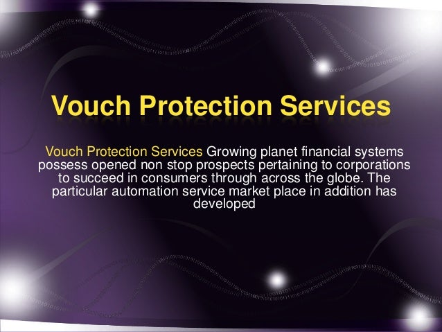 Vouch Protection Services Vouch Protection Services Growing planet financial systems possess opened non stop prospects per...