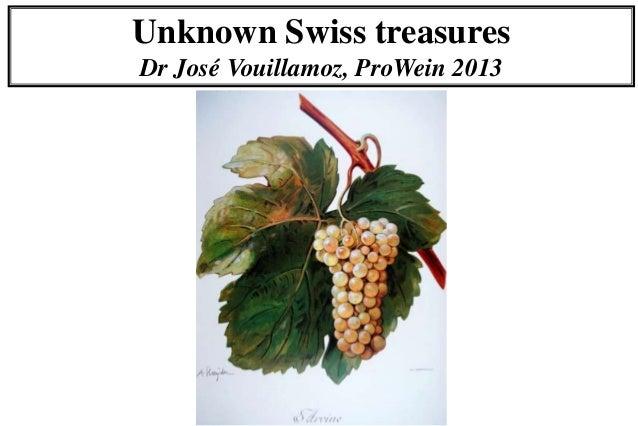 Unknown Swiss treasuresDr José Vouillamoz, ProWein 2013