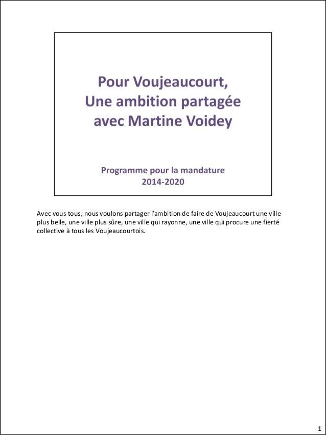 Avec vous tous, nous voulons partager l'ambition de faire de Voujeaucourt une ville plus belle, une ville plus sûre, une v...