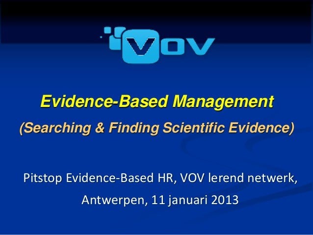 Pit stop EBMgt          Evidence-Based Management (Searching & Finding Scientific Evidence)   Pitstop Evidence-Based HR, V...