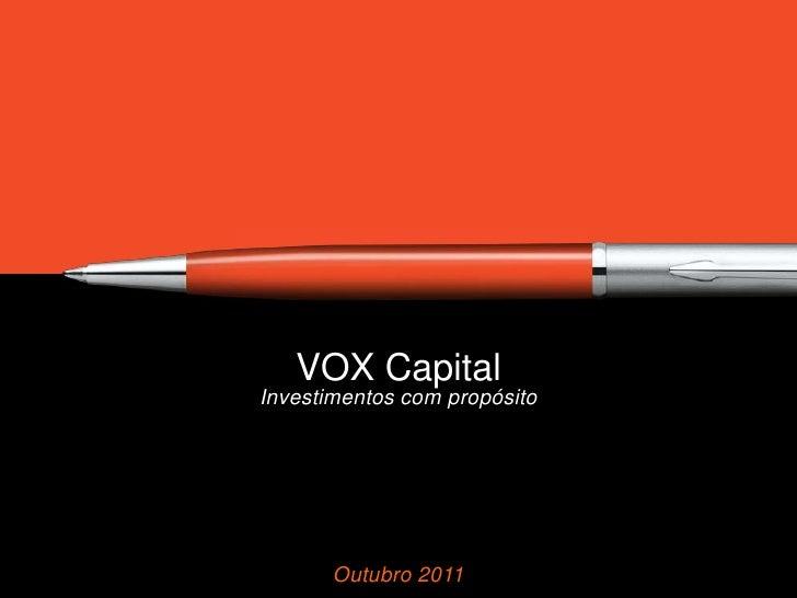 VOX CapitalInvestimentos com propósito       Outubro 2011