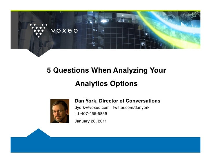 """5 Questions When Analyzing Your       Analytics Options""""       Dan York, Director of Conversations""""       dyork@voxeo.com..."""