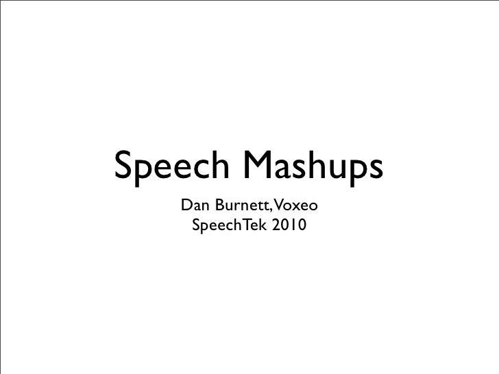 Speech Mashups - Dan Burnett - Voxeo - SpeechTEK NY 2010