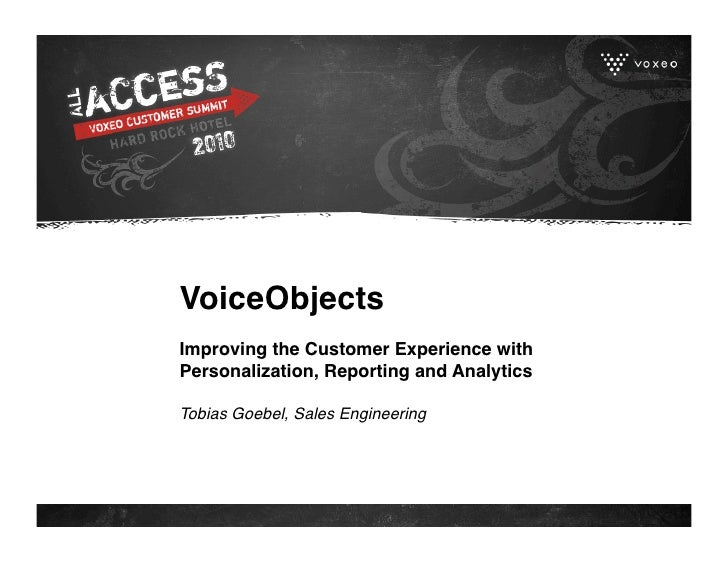 VoiceObjects  Improving the Customer Experience with Personalization, Reporting and Analytics  Tobias Goebel, Sales Engi...