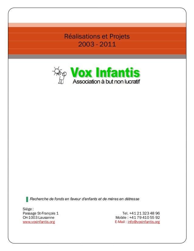 Réalisations et Projets                            2003 - 2011    Recherche de fonds en faveur d'enfants et de mères en dé...