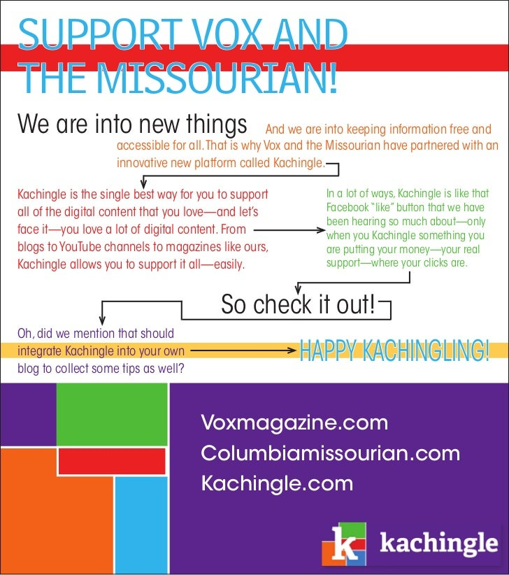 Support VoX andthe MiSSourian!We are into new things                              And we are into keeping information free...