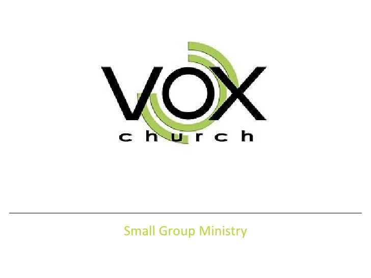 VOX Small Groups