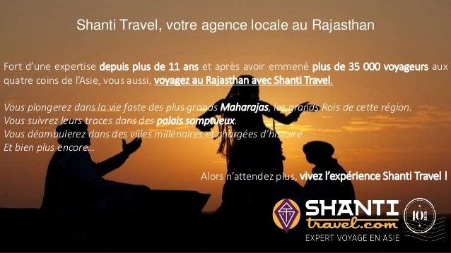 Shanti Travel, votre agence locale au Rajasthan Fort d'une expertise depuis plus de 11 ans et après avoir emmené plus de 3...