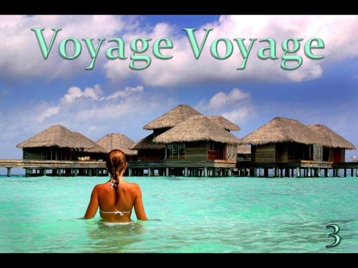 Voyage Voyage<br />3<br />