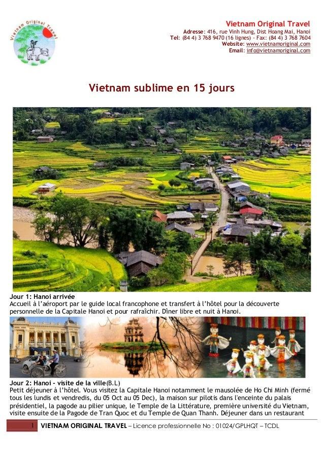 Vietnam Original TravelAdresse: 416, rue Vinh Hung, Dist Hoang Mai, HanoiTel: (84 4) 3 768 9470 (16 lignes) - Fax: (84 4) ...