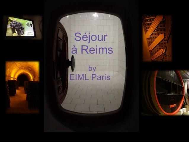 Séjour à Reims by EIML Paris