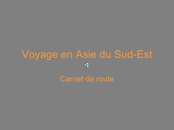 Voyage en Asie du Sud-Est Carnet de route