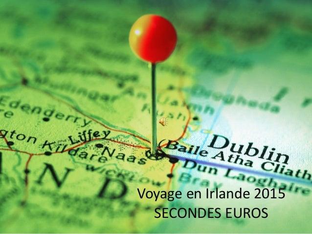 Voyage en Irlande 2015 SECONDES EUROS