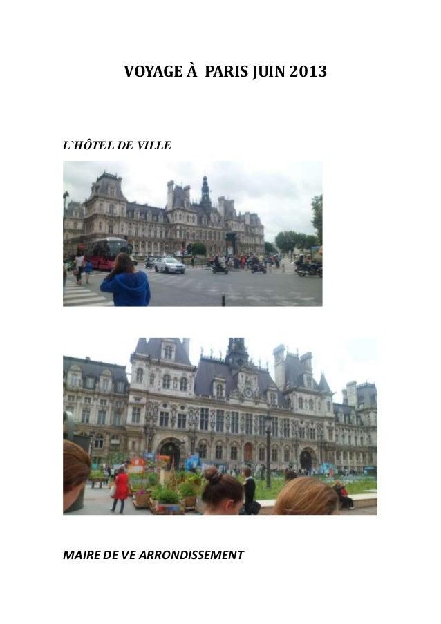 VOYAGE À PARIS JUIN 2013 L`HÔTEL DE VILLE MAIRE DE VE ARRONDISSEMENT