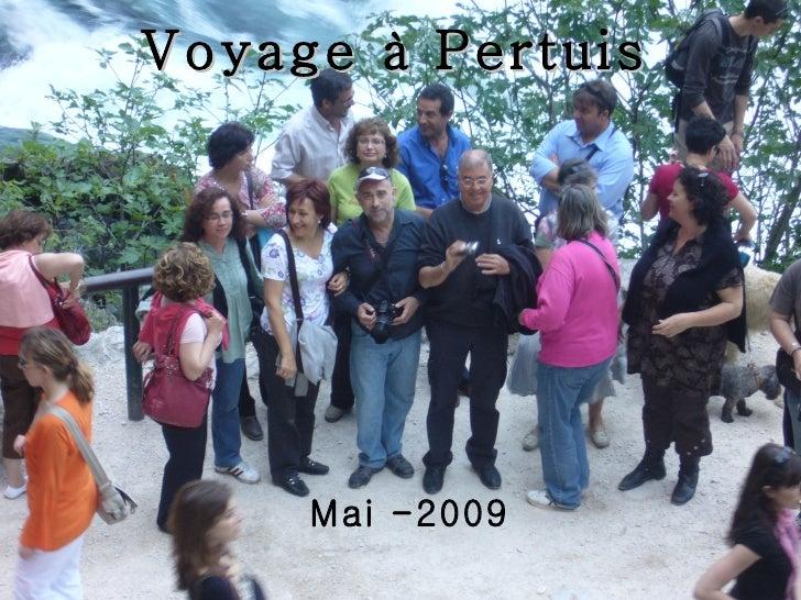 Voyage à Pertuis Mai -2009