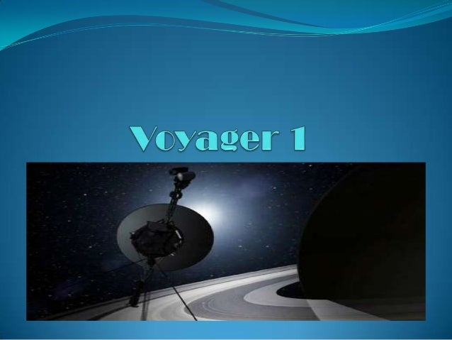 History The voyager 1 was launched on  September 5, 1977 At Cape Canaveral, Florida It took the voyager 1 1 to 2 years ...