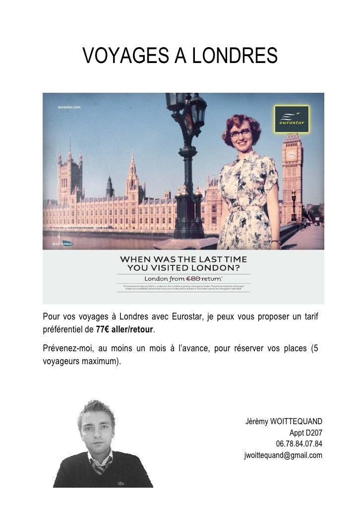 VOYAGES A LONDRESPour vos voyages à Londres avec Eurostar, je peux vous proposer un tarifpréférentiel de 77€ aller/retour....