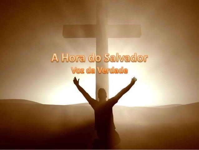 Voz da Verdade - A Hora do Salvador Versão 1