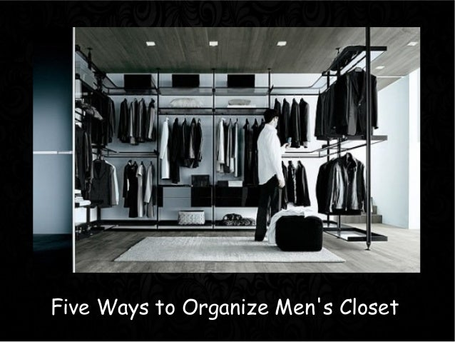 Five Ways To Organize Men 39 S Closet