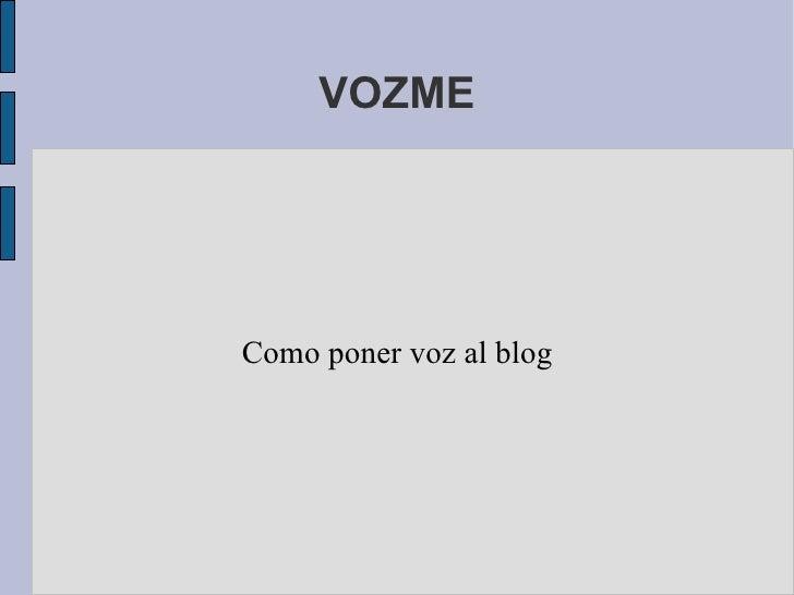 VOZME Como poner voz al blog