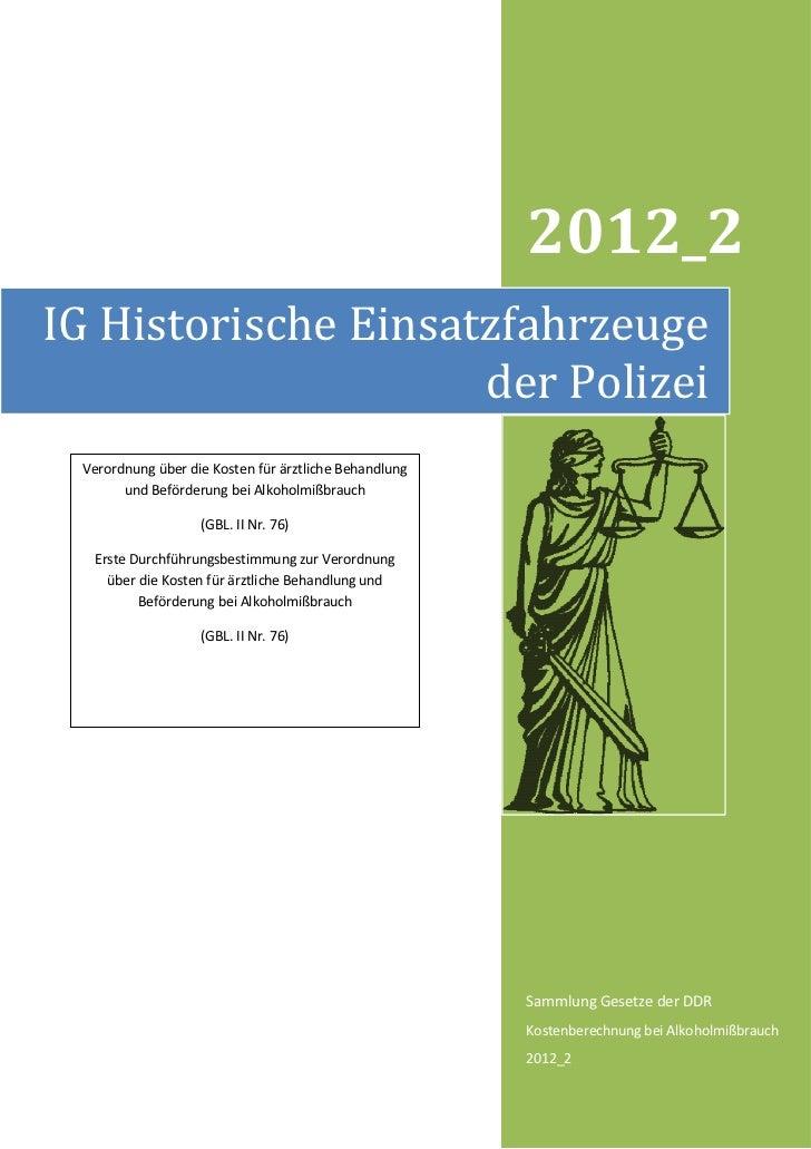 2012_2IG Historische Einsatzfahrzeuge                     der Polizei Verordnung über die Kosten für ärztliche Behandlung ...