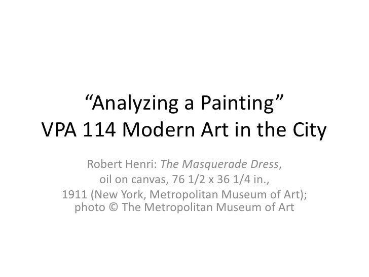 """""""Analyzing a Painting""""VPA 114 Modern Art in the City<br />Robert Henri: The Masquerade Dress, <br />oil on canvas, 76 1/2 ..."""