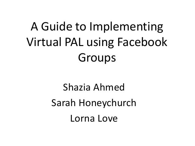 A Guide to Implementing Virtual PAL using Facebook Groups