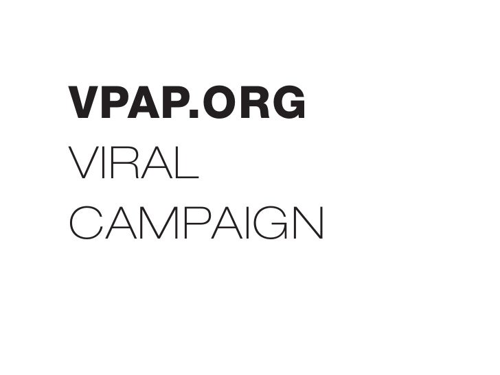 VPAP.ORG VIRAL CAMPAIGN