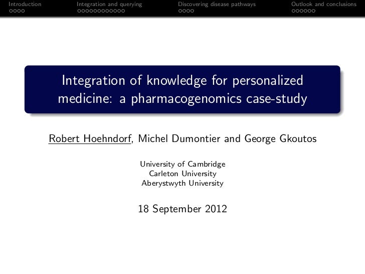 Introduction        Integration and querying         Discovering disease pathways   Outlook and conclusions               ...