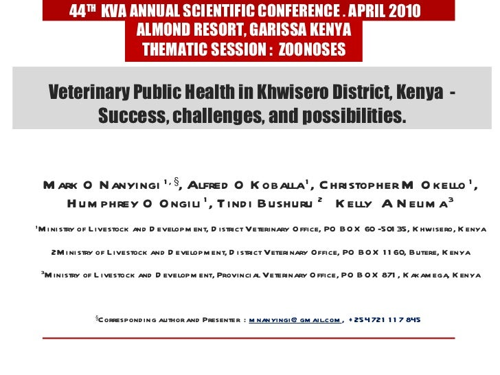 Veterinary Public Health in Khwisero District, Kenya  -  Success, challenges, and possibilities. Mark O Nanyingi  1, § , A...