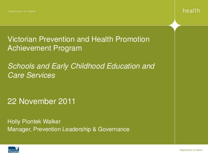 Victorian Prevention and Health PromotionAchievement ProgramSchools and Early Childhood Education andCare Services22 Novem...