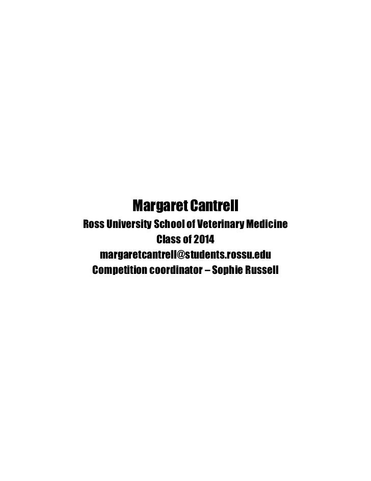 Margaret CantrellRoss University School of Veterinary Medicine                Class of 2014   margaretcantrell@students.ro...