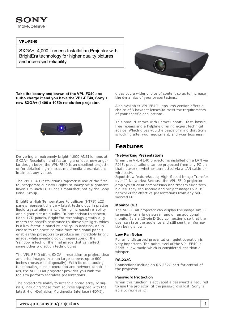 VPL-FE40 SXGA+, 4,000 Lumens Installation Projector with BrightEra technology for higher quality pictures and increased re...