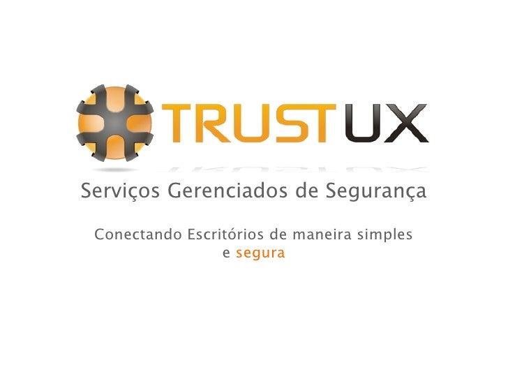 Serviços Gerenciados de Segurança Conectando Escritórios de maneira simples                 e segura
