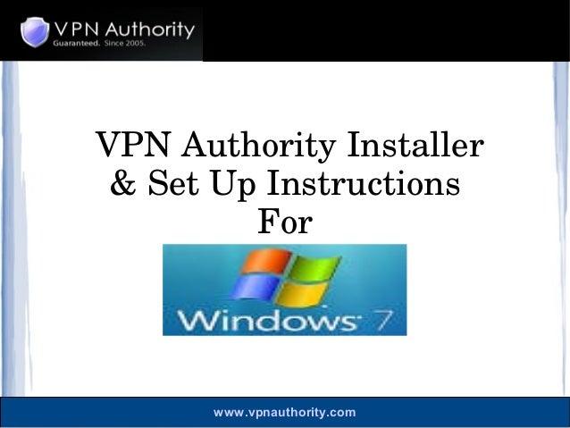 www.vpnauthority.com VPNAuthorityInstaller &SetUpInstructions For