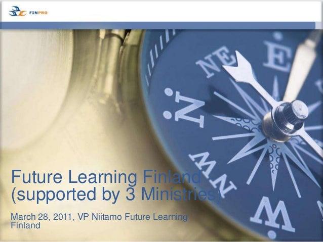 Oppimisratkaisut: Kansainvälisten oppimisverkostojen työpaja 28.3.2011, Veli-Pekka Niitamo, Finpro