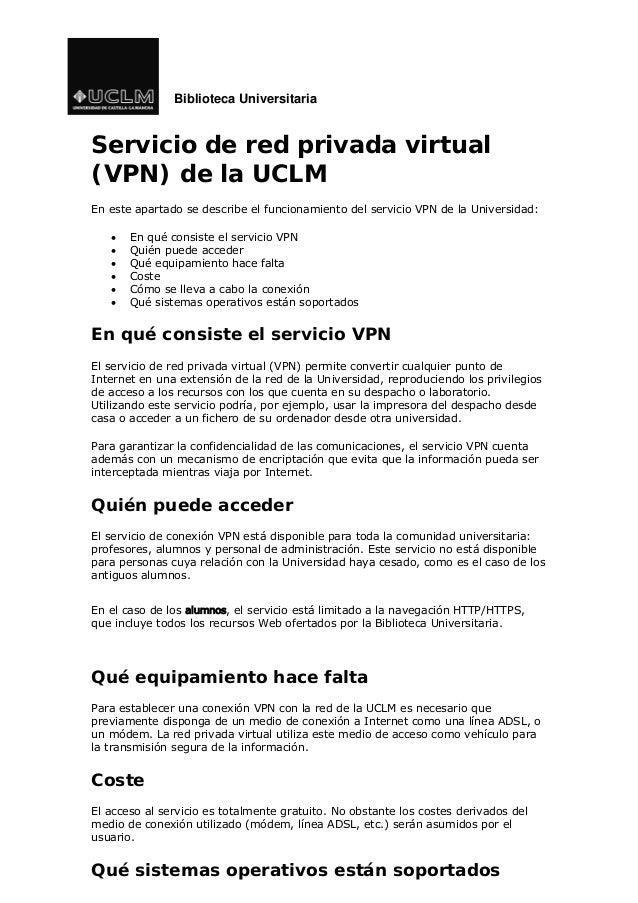 Biblioteca Universitaria Servicio de red privada virtual (VPN) de la UCLM En este apartado se describe el funcionamiento d...
