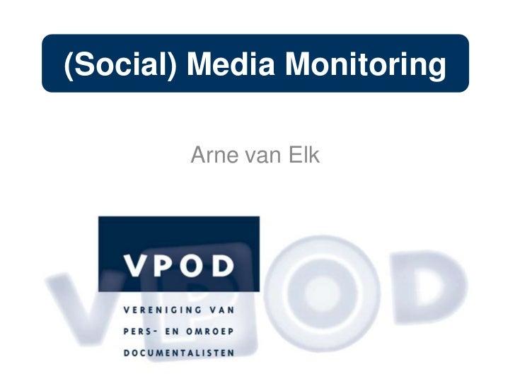 (Social) Media Monitoring<br />Arne van Elk<br />
