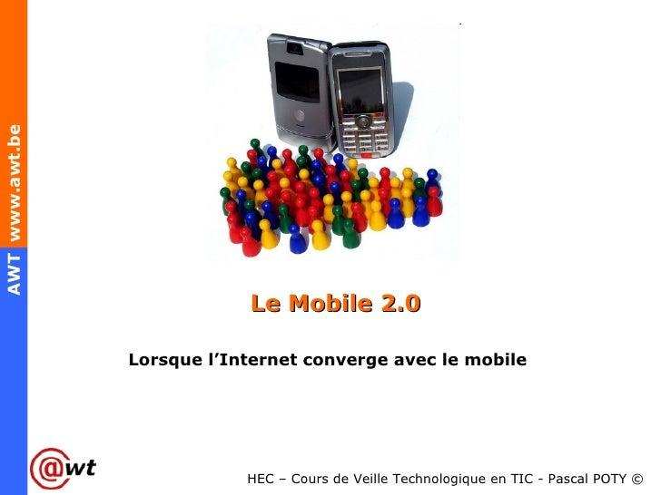 Le Mobile 2.0 Lorsque l'Internet converge avec le mobile