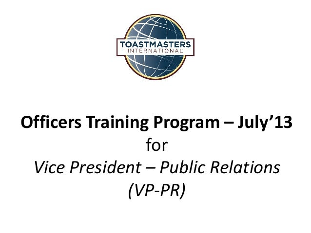 Officers Training Program – July'13 for Vice President – Public Relations (VP-PR)