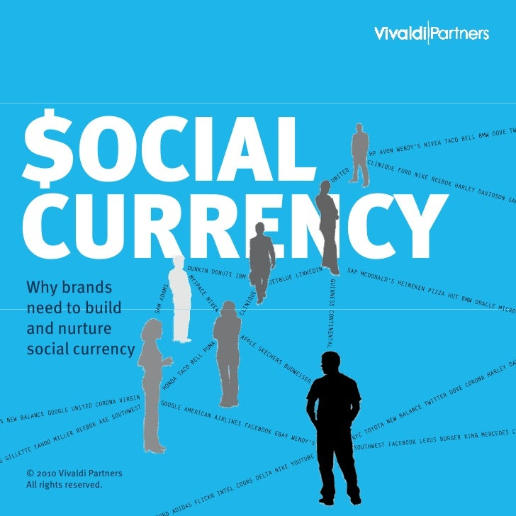 $OCIALCURRENCYWhy brandsneed to buildand nurturesocial currency© 2010 Vivaldi PartnersAll rights reserved.