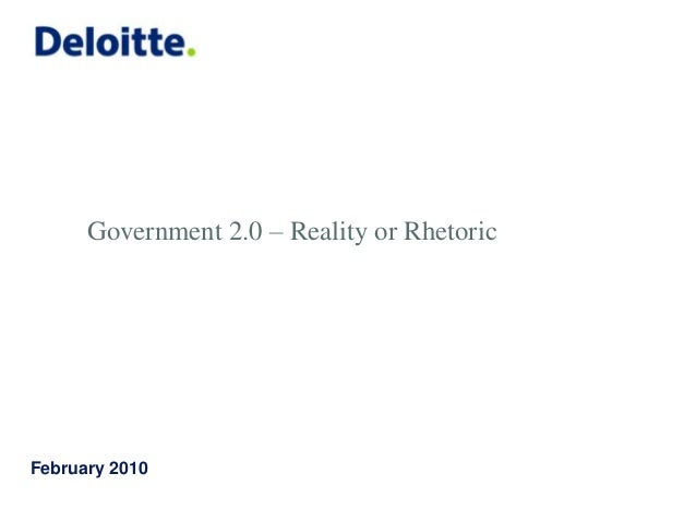 Government 2.0 – Reality or Rhetoric February 2010