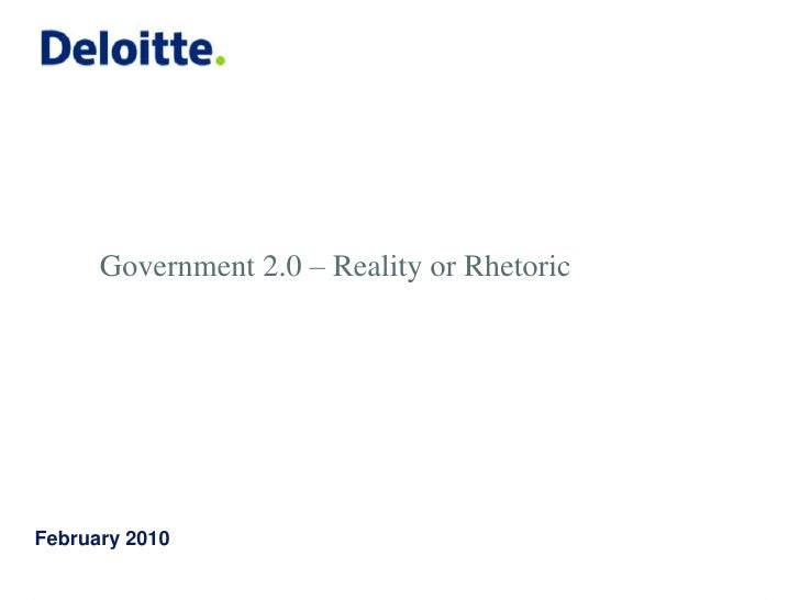 Government 2.0 – Reality or Rhetoric<br />February 2010<br />