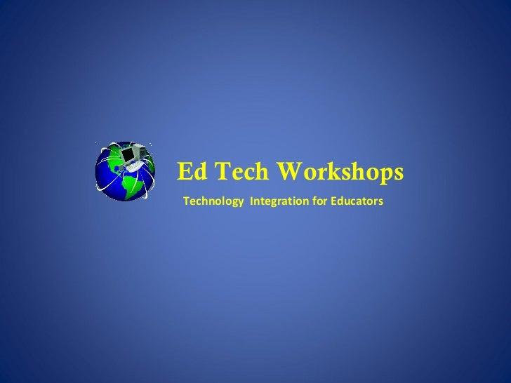 Ed Tech Workshops Technology  Integration for Educators