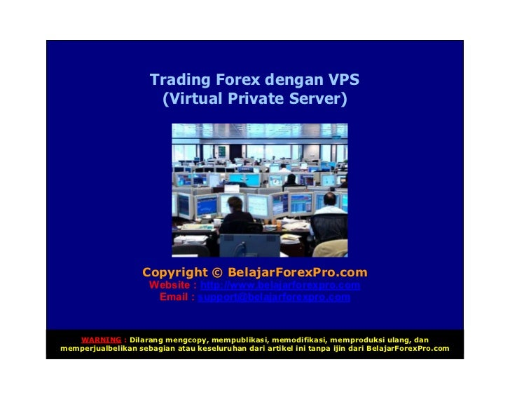 ! !!                      Trading Forex dengan VPS                       (Virtual Private Server)                         ...